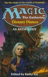 Distant Planes (Magic: The Gathering: Anthology, #2)