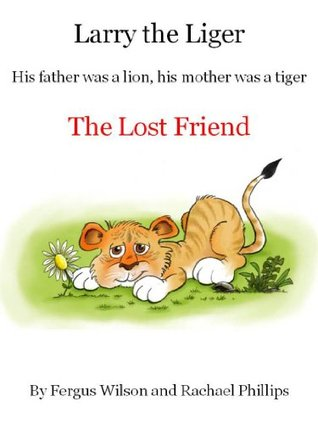 Larry the Liger - The Lost Friend