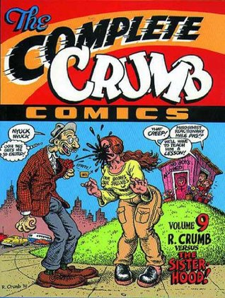 The Complete Crumb Comics, Vol. 9: R. Crumb Versus the Sisterhood!
