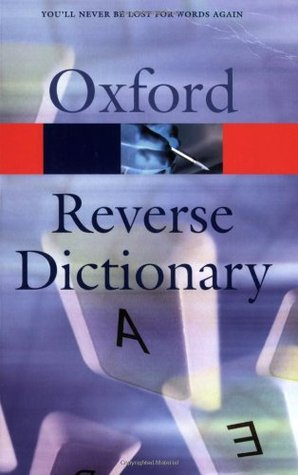 The Oxford Reverse Dictionary by David   Edmonds
