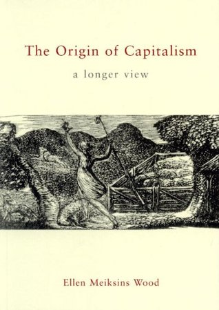The Origin of Capitalism by Ellen Meiksins Wood