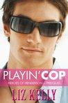 Playin' Cop (Heroes of Henderson, #0.5)