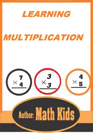 Learning Multiplication: Step By Step Guide On How to Perform Multiplication