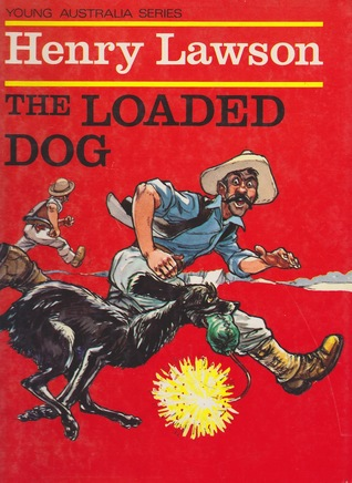 henry lawson drovers wife loaded dog Home poets lawson, henry the ballad of the drover the and a cattle dog and pack-horse are struggling up the bank but in the lonely homestead.