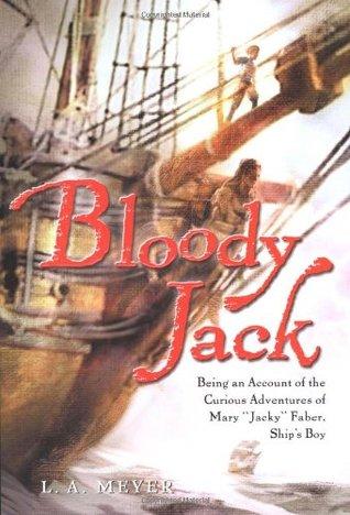 Bloody Jack by L.A. Meyer