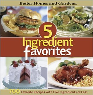 Better Homes and Gardens: 5-Ingredient Favorites