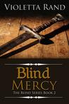Blind Mercy (Blind, #2)