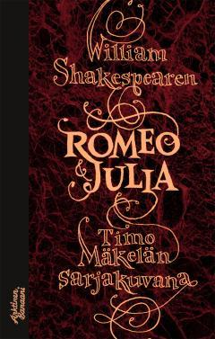 William Shakespearen Romeo & Julia Timo Mäkelän sarjakuvana