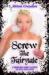 Screw The Fairytale: A Mode...