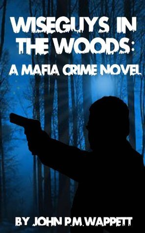 Wiseguys in the Woods