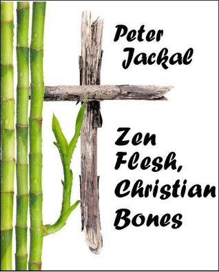 Zen Flesh, Christian Bones
