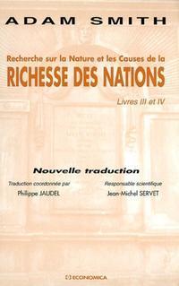 Recherche sur la Nature et les Causes de la Richesse des Nations. Livres 3-4