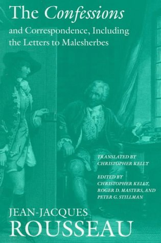 The Confessions & Correspondence Including the Letters to Malesherbes (Collected Writings 5)