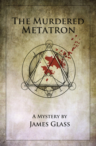 The Murdered Metatron (The Metatron Mysteries #1)