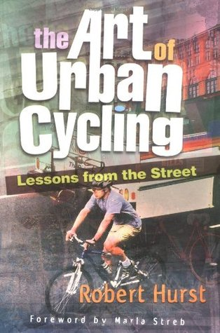The Art of Urban Cycling by Robert Hurst