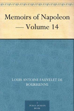 Memoirs of Napoleon - Volume 14