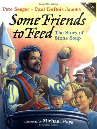Some Friends to Feed: The Story of Stone Soup