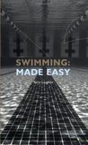 Swimming Made Easy: The Total Immersion Way for Any Swimmer to Achieve Fluency, Ease, and Speed in Any Stroke