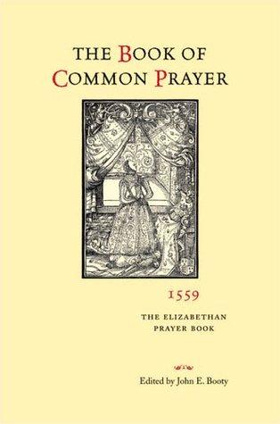 The Book of Common Prayer, 1559: The Elizabethan Prayer Book