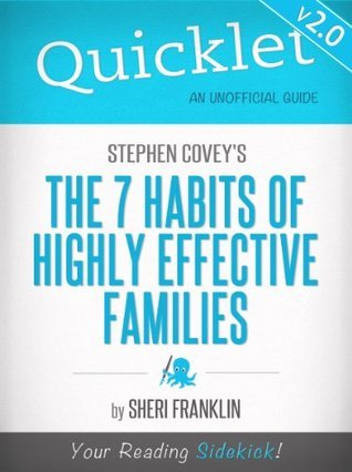 Quicklet on Stephen Covey's The 7 Habits of Highly Effective Families (CliffsNotes-like Book Summary) - UPDATED VERSION!