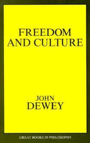Freedom and Culture by John Dewey