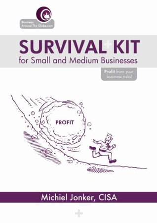 Survival Kit for Small and Medium Businesses - Profit from your Business Risks!