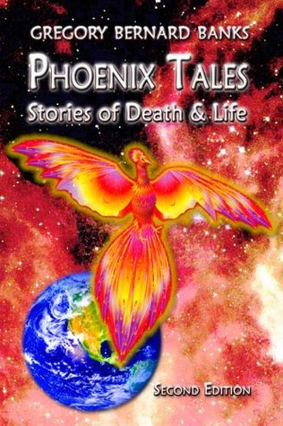 Phoenix Tales: Stories of Death & Life