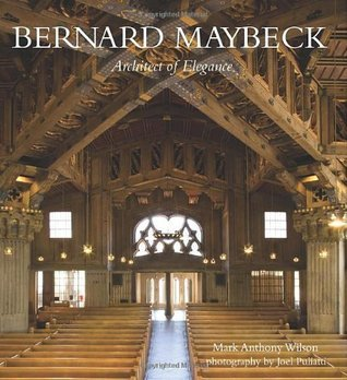 Bernard Maybeck: Architect of Elegance