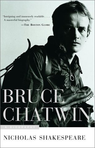 Bruce Chatwin by Nicholas Shakespeare