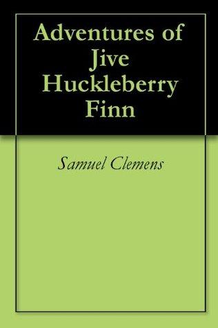 Adventures of Jive Huckleberry Finn