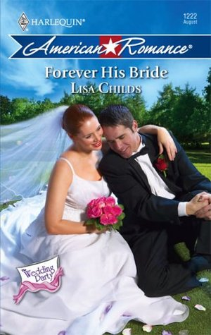 Forever His Bride by Lisa Childs