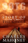 Story of The Ghost by Charles  Mahoney