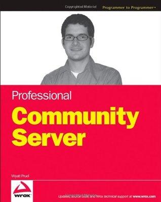 Professional Community Server by Wyatt L. Preul