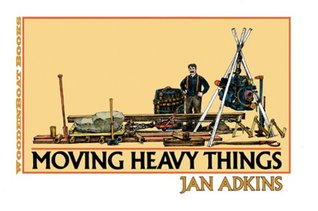 Moving Heavy Things by Jan Adkins