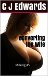Converting the Wife (Milking)