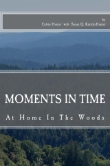 Moments In Time: At Home In The Woods