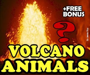 Deep Sea Volcano Burning Water Animals: A Kids' Learn to Read Book with Amazing Facts and Large Photos (Free Bonus: 30+ Free Online Kids' Jigsaw Puzzle Games!) (Kids Exploration)