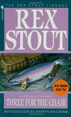 Three for the Chair by Rex Stout