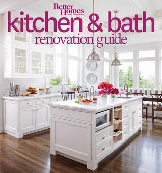 Merveilleux Better Homes And Gardens Kitchen And Bath Renovation Guide By Better Homes  And Gardens