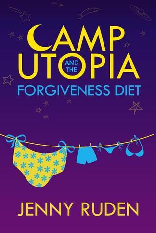 Camp Utopia and the Forgiveness Diet por Jenny Ruden PDF iBook EPUB