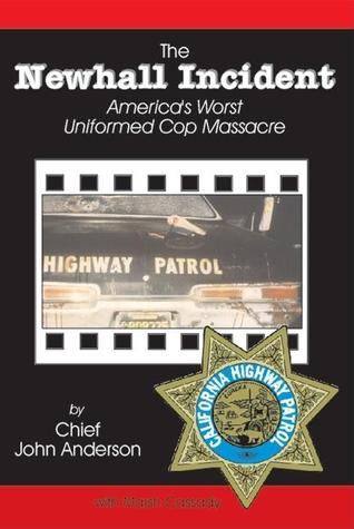 The Newhall Incident: America's Worst Uniformed Cop Massacre