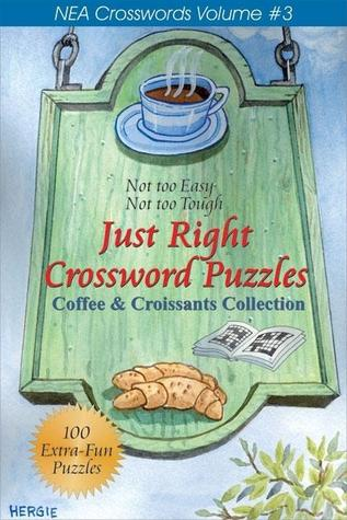 Just Right Crossword Puzzles Volume 3: Coffee & Croissants Collection