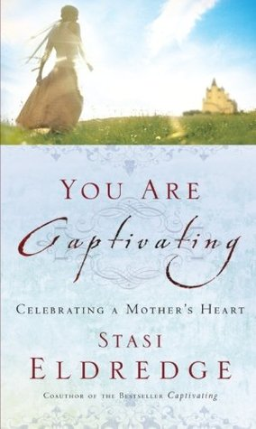 You Are Captivating by Stasi Eldredge