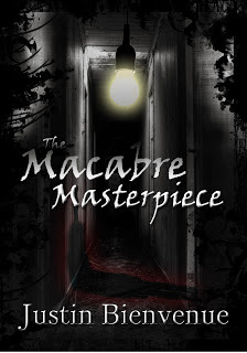 The Macabre Masterpiece by Justin Bienvenue