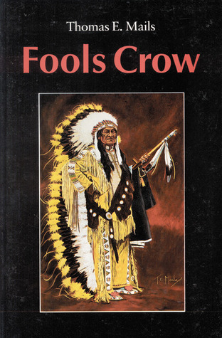 Fools Crow by Thomas E. Mails
