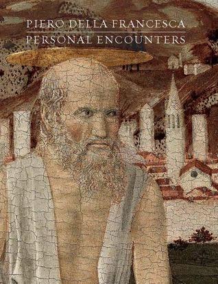 Piero della Francesca: Personal Encounters