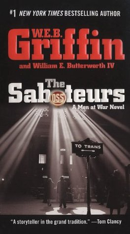 The Saboteurs by W.E.B. Griffin