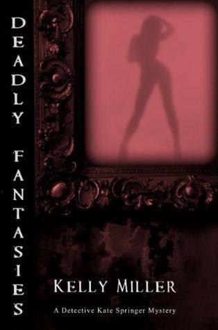 Deadly Fantasies(Detective Kate Springer Mysteries 2) (ePUB)