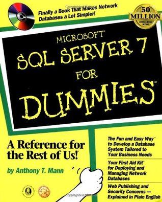 MicrosoftSQL Server 7 For Dummies by Anthony T. Mann