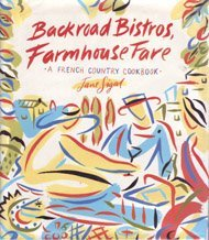 Backroad Bistros, Farmhouse Fare by Jane Sigal
